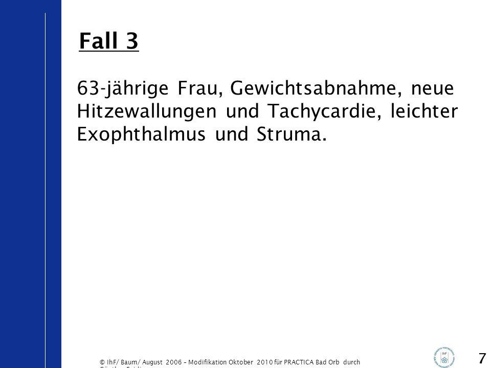 © IhF/ Baum/ August 2006 – Modifikation Oktober 2010 für PRACTICA Bad Orb durch Günther Egidi 18 Ernährung und Lebensstil  Vermeidung Untergewicht (BMI<20, A für Knochendichte, D für Frakturvermeidung)  kalziumreiche Ernährung (1200-1500 mg /d) (D), ggf.