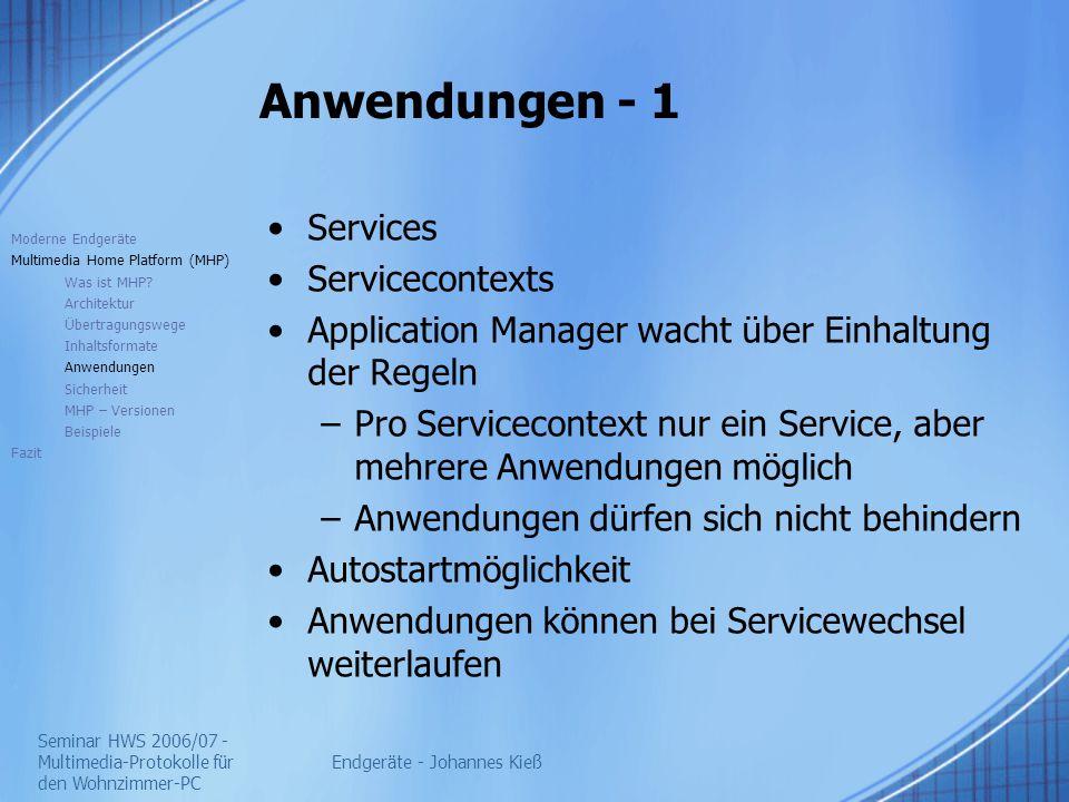 Seminar HWS 2006/07 - Multimedia-Protokolle für den Wohnzimmer-PC Endgeräte - Johannes Kieß Anwendungen - 1 Services Servicecontexts Application Manag