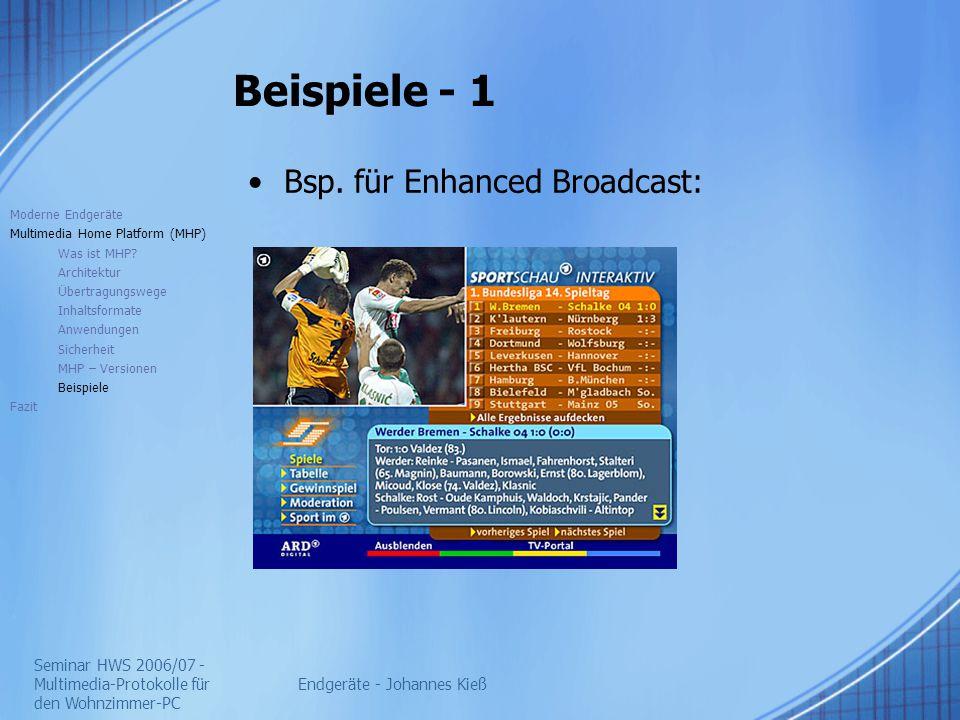 Seminar HWS 2006/07 - Multimedia-Protokolle für den Wohnzimmer-PC Endgeräte - Johannes Kieß Beispiele - 1 Bsp. für Enhanced Broadcast: Moderne Endgerä