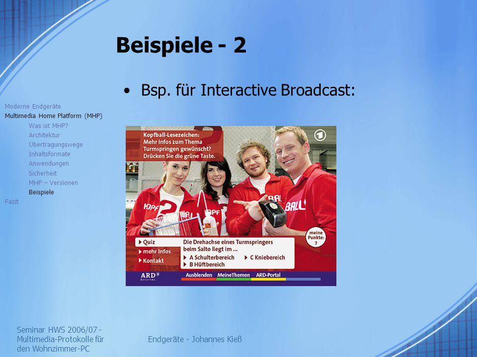 Seminar HWS 2006/07 - Multimedia-Protokolle für den Wohnzimmer-PC Endgeräte - Johannes Kieß Beispiele - 2 Bsp. für Interactive Broadcast: Moderne Endg