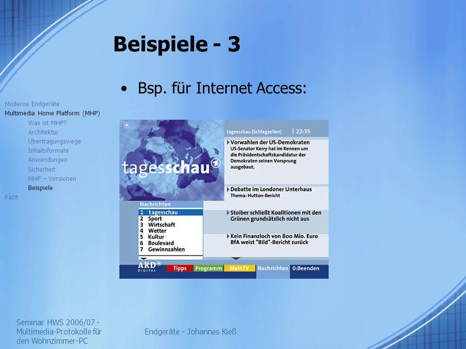 Seminar HWS 2006/07 - Multimedia-Protokolle für den Wohnzimmer-PC Endgeräte - Johannes Kieß Beispiele - 3 Bsp. für Internet Access: Moderne Endgeräte