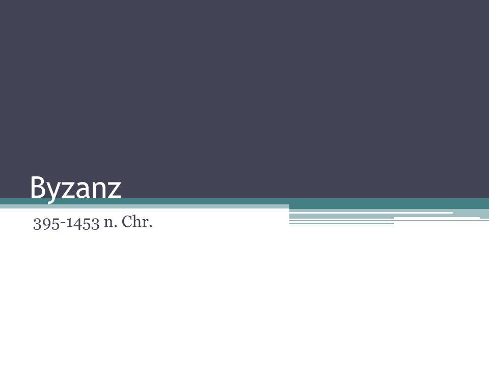 Byzanz 395-1453 n. Chr.