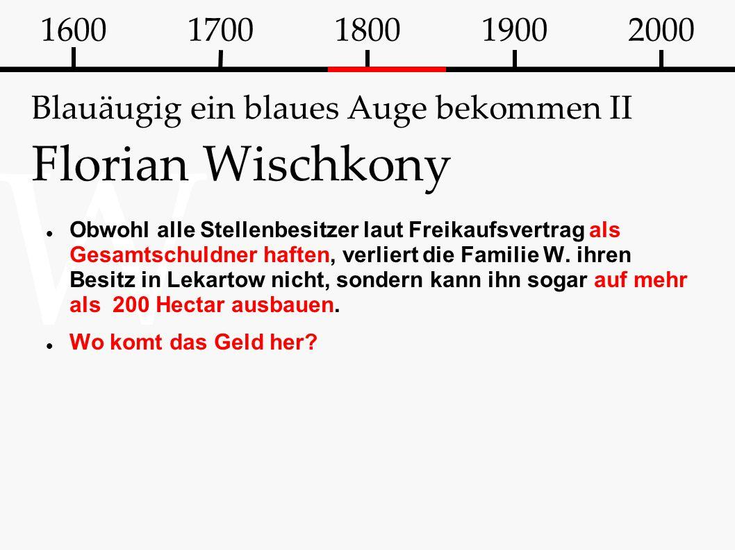 W Blauäugig ein blaues Auge bekommen II Florian Wischkony Obwohl alle Stellenbesitzer laut Freikaufsvertrag als Gesamtschuldner haften, verliert die F
