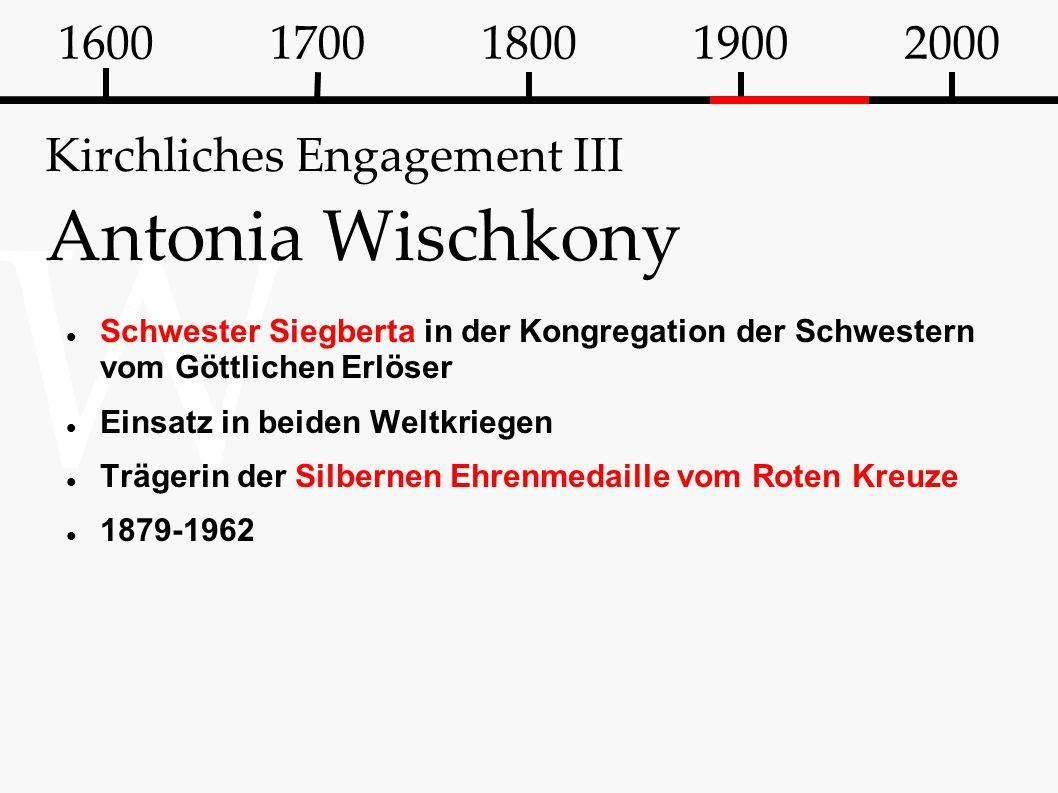 W Kirchliches Engagement III Antonia Wischkony Schwester Siegberta in der Kongregation der Schwestern vom Göttlichen Erlöser Einsatz in beiden Weltkri