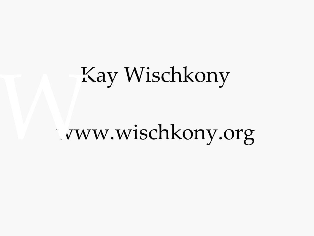 Kay Wischkony www.wischkony.org W