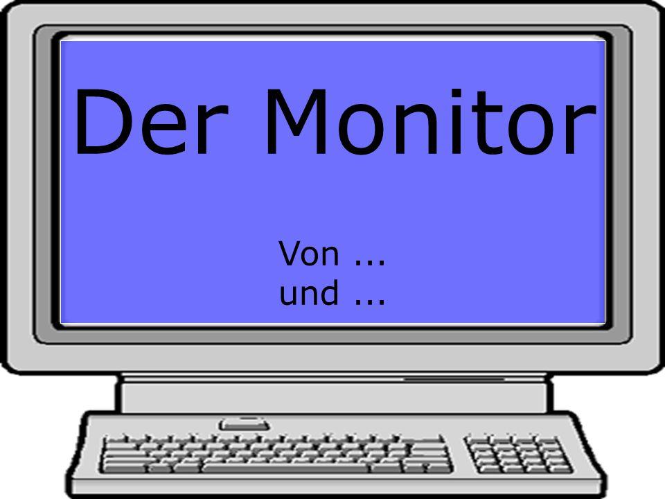 Der Monitor Von... und...