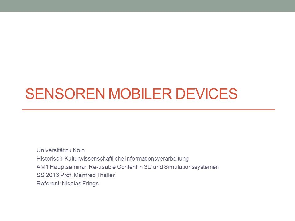 Inhalt Warum Sensoren? Sensortypen GPS-Tutorial