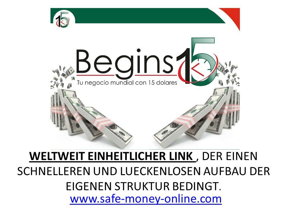 WELTWEIT EINHEITLICHER LINK, DER EINEN SCHNELLEREN UND LUECKENLOSEN AUFBAU DER EIGENEN STRUKTUR BEDINGT. www.safe-money-online.com