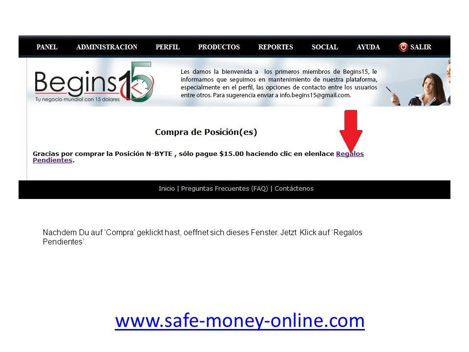 www.safe-money-online.com Nachdem Du auf 'Compra' geklickt hast, oeffnet sich dieses Fenster. Jetzt Klick auf 'Regalos Pendientes'.