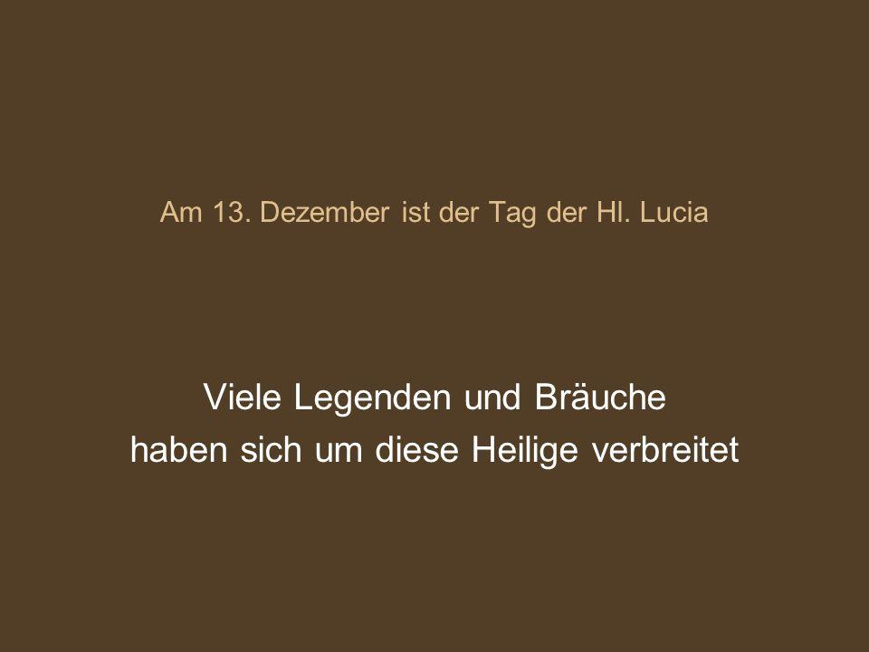 Am 13. Dezember ist der Tag der Hl.