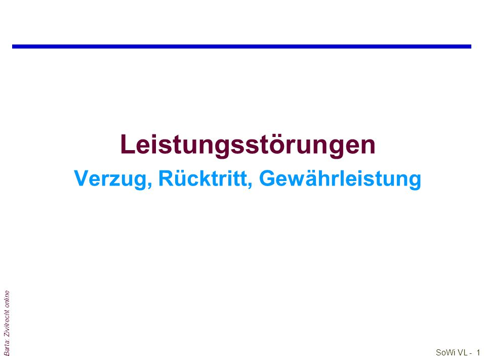 SoWi VL - 1 Barta: Zivilrecht online Leistungsstörungen Verzug, Rücktritt, Gewährleistung