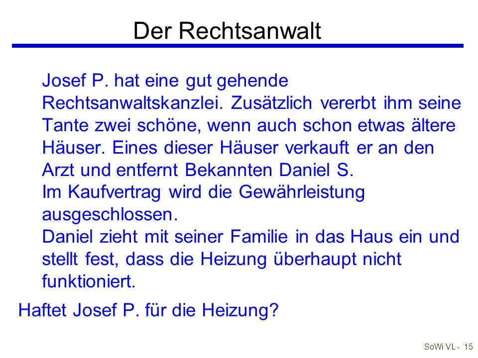 SoWi VL - 15 Der Rechtsanwalt Josef P.hat eine gut gehende Rechtsanwaltskanzlei.
