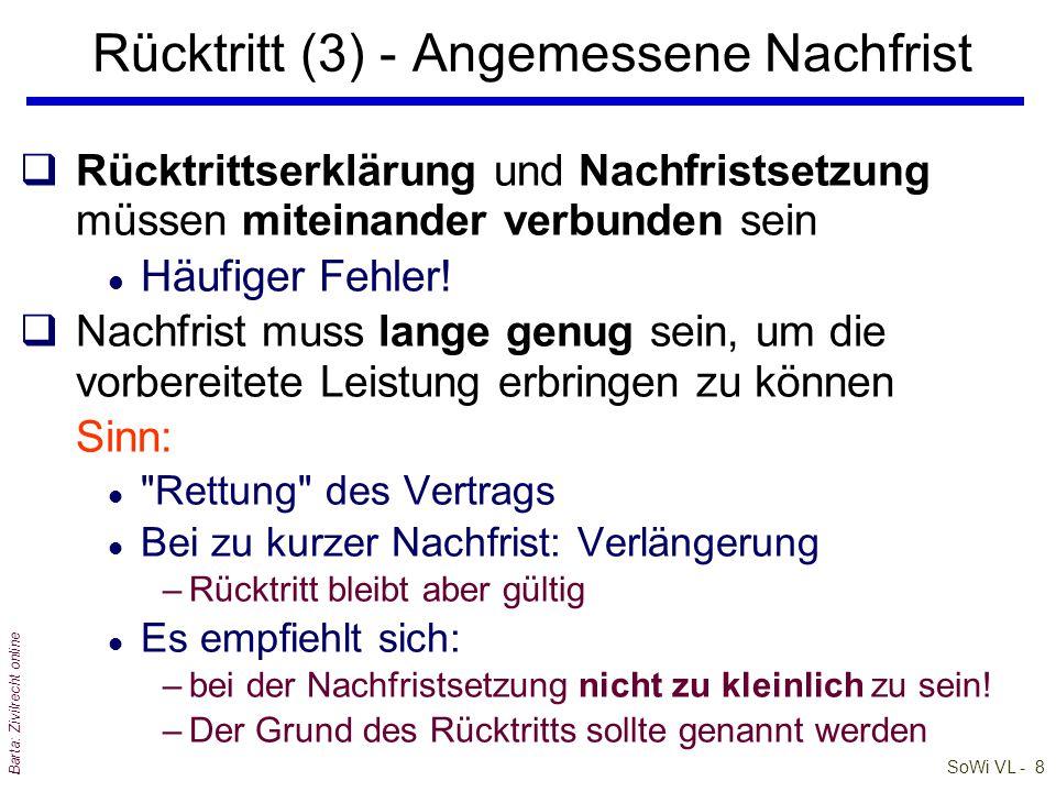 SoWi VL - 29 Barta: Zivilrecht online Kaufmännische Mängelrüge (2) qMängelrüge ist Dispositivrecht .
