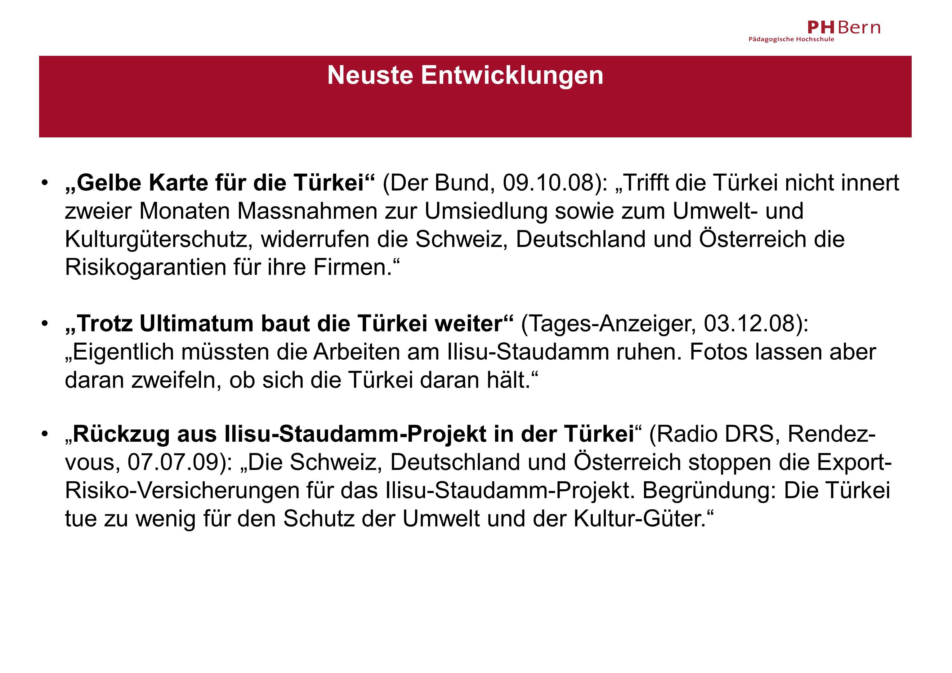 """Neuste Entwicklungen """"Gelbe Karte für die Türkei"""" (Der Bund, 09.10.08): """"Trifft die Türkei nicht innert zweier Monaten Massnahmen zur Umsiedlung sowie"""