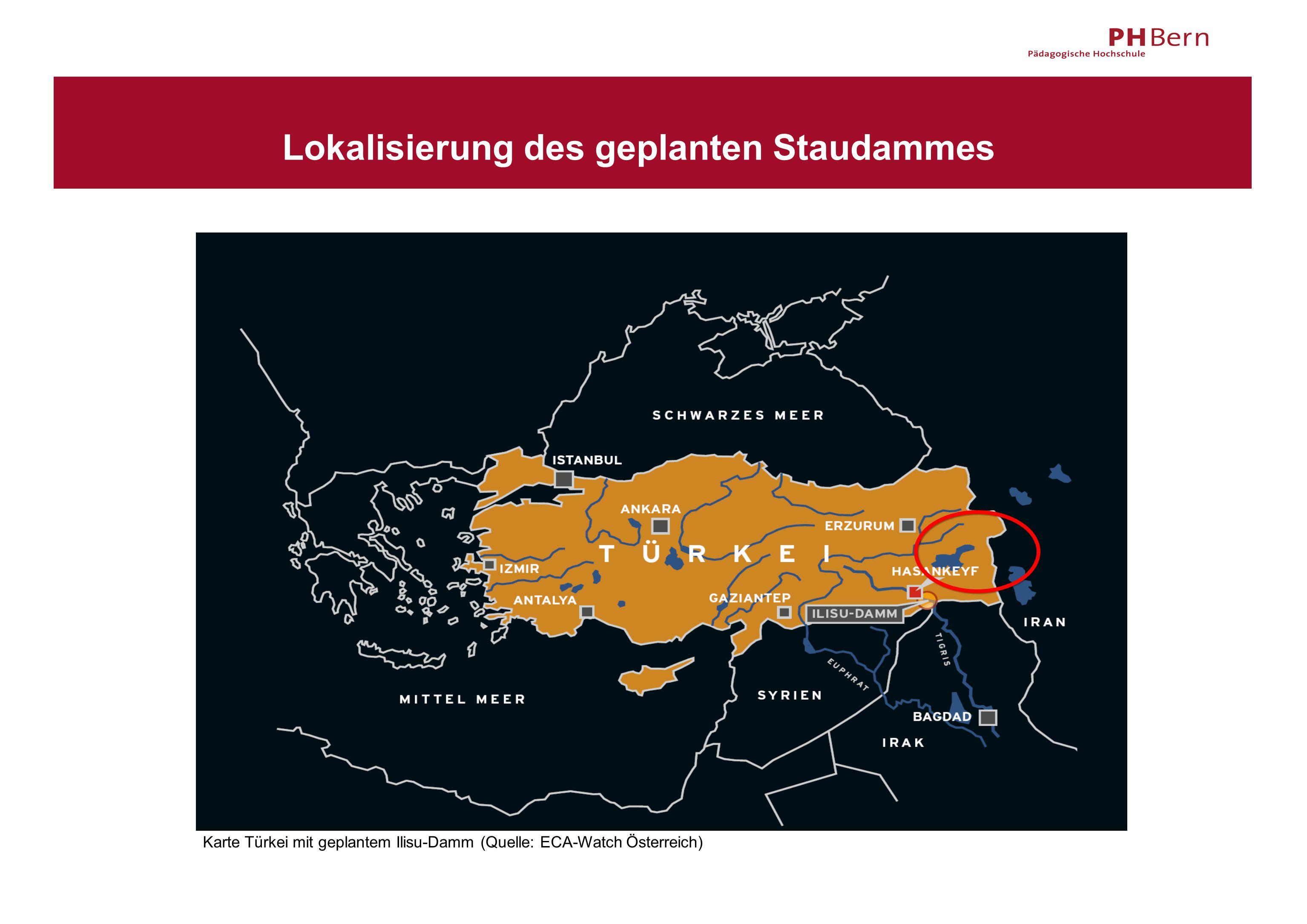 Lokalisierung des geplanten Staudammes Karte Türkei mit geplantem Ilisu-Damm (Quelle: ECA-Watch Österreich)
