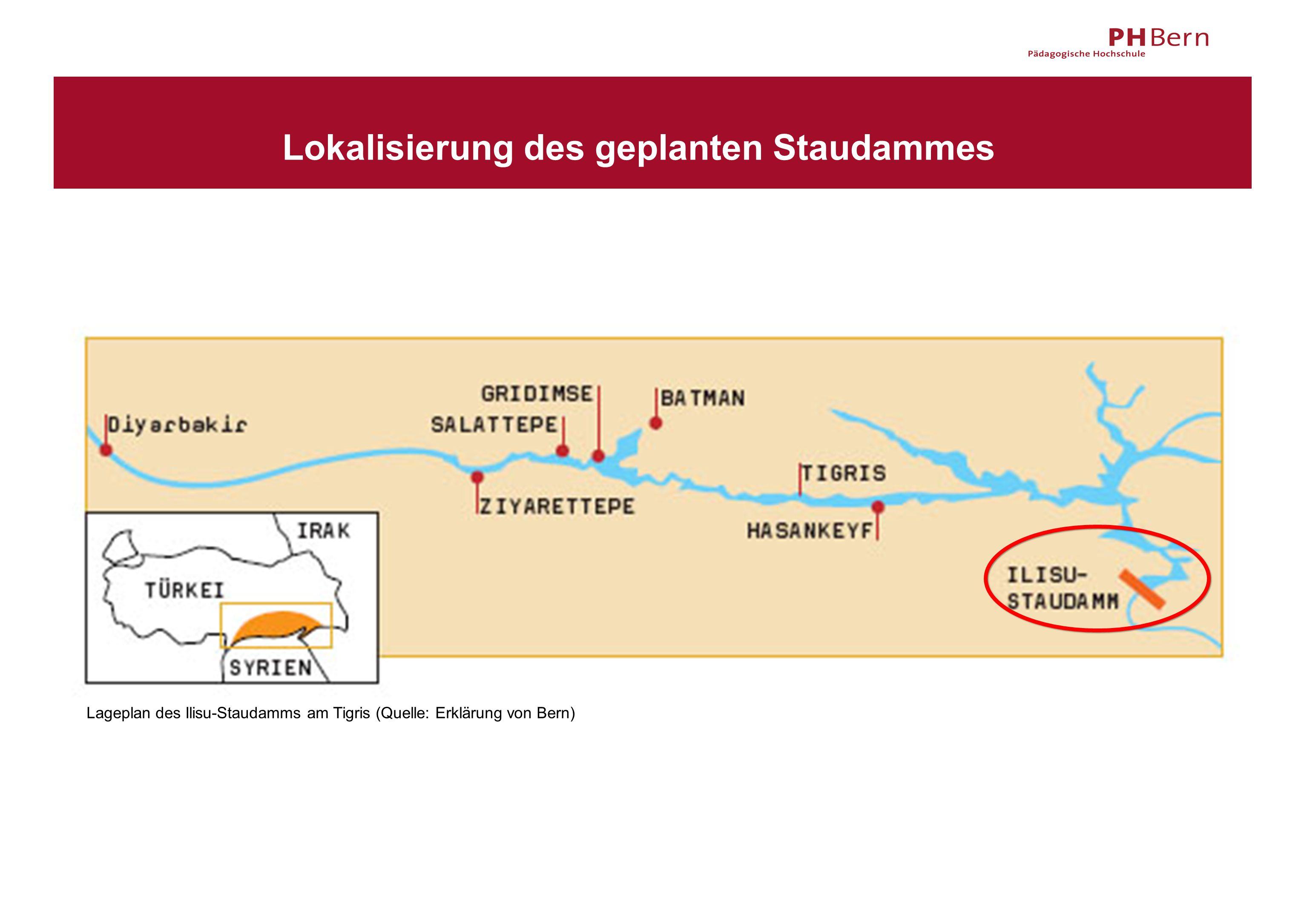 Lokalisierung des geplanten Staudammes Lageplan des Ilisu-Staudamms am Tigris (Quelle: Erklärung von Bern)