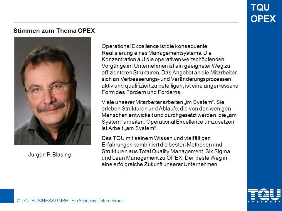 © TQU BUSINESS GMBH - Ein Steinbeis-Unternehmen TQU OPEX OPERATIONAL EXCELLENCE Das TQU Konzept Helmut Bayer TQU BUSINESS GMBH Magirus-Deutz-Straße 18 89077 Ulm Telefon 0731/14660200 kontakt@tqu.com