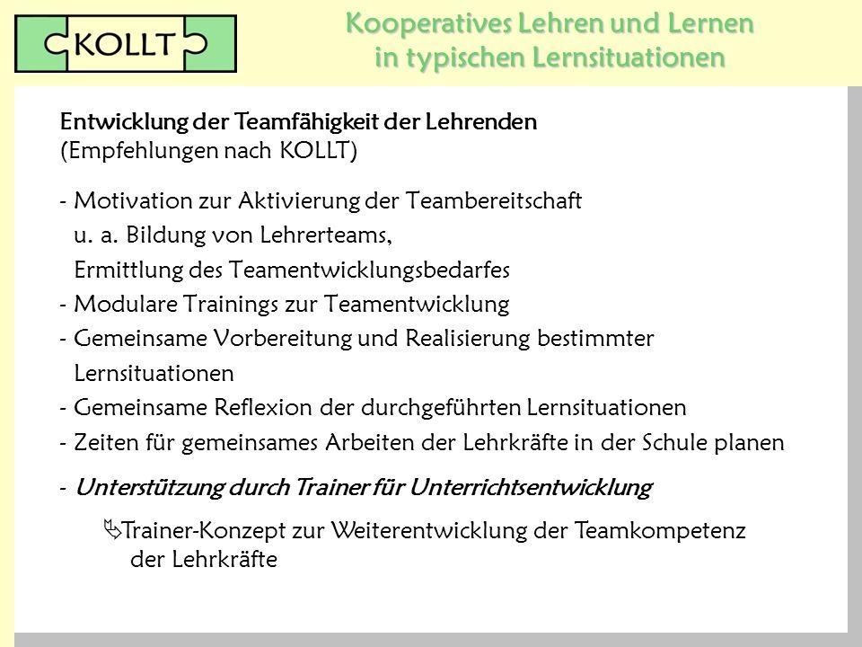 Kooperatives Lehren und Lernen in typischen Lernsituationen - Motivation zur Aktivierung der Teambereitschaft u. a. Bildung von Lehrerteams, Ermittlun
