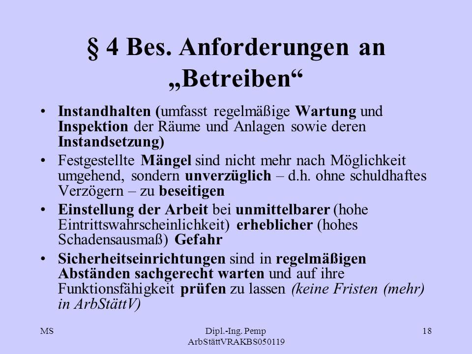 MSDipl.-Ing.Pemp ArbStättVRAKBS050119 18 § 4 Bes.