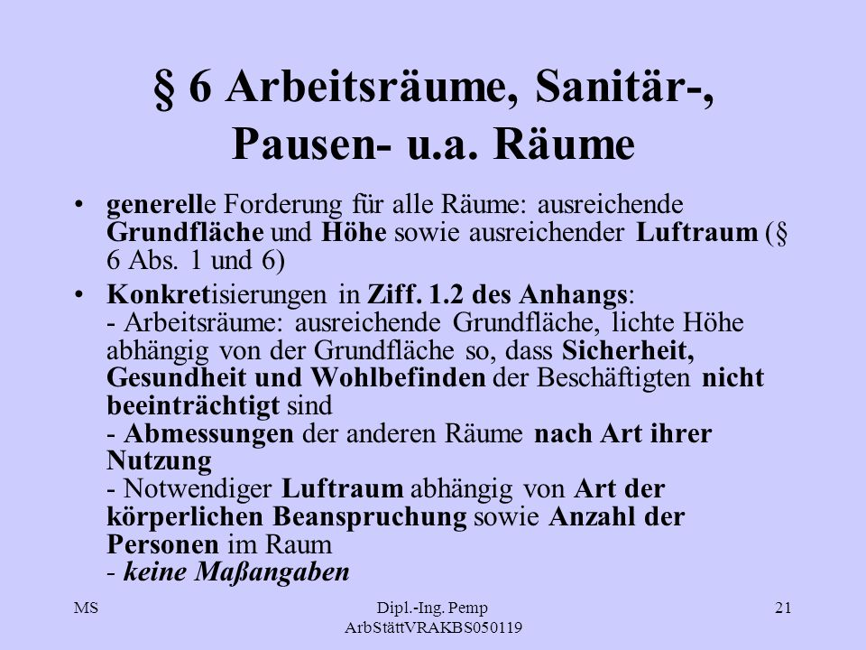 MSDipl.-Ing.Pemp ArbStättVRAKBS050119 21 § 6 Arbeitsräume, Sanitär-, Pausen- u.a.