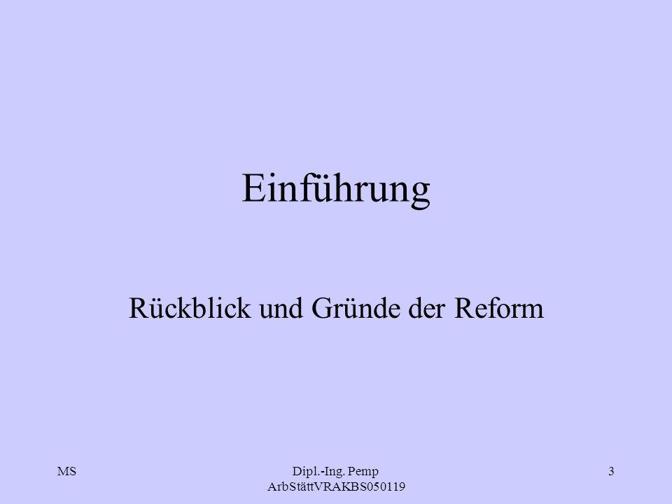 MSDipl.-Ing. Pemp ArbStättVRAKBS050119 3 Einführung Rückblick und Gründe der Reform