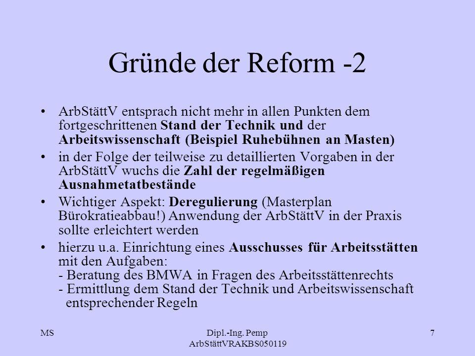 MSDipl.-Ing. Pemp ArbStättVRAKBS050119 7 Gründe der Reform -2 ArbStättV entsprach nicht mehr in allen Punkten dem fortgeschrittenen Stand der Technik