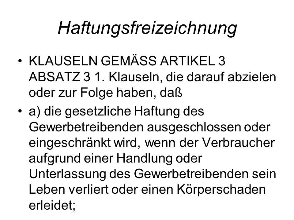 Haftungsfreizeichnung KLAUSELN GEMÄSS ARTIKEL 3 ABSATZ 3 1.