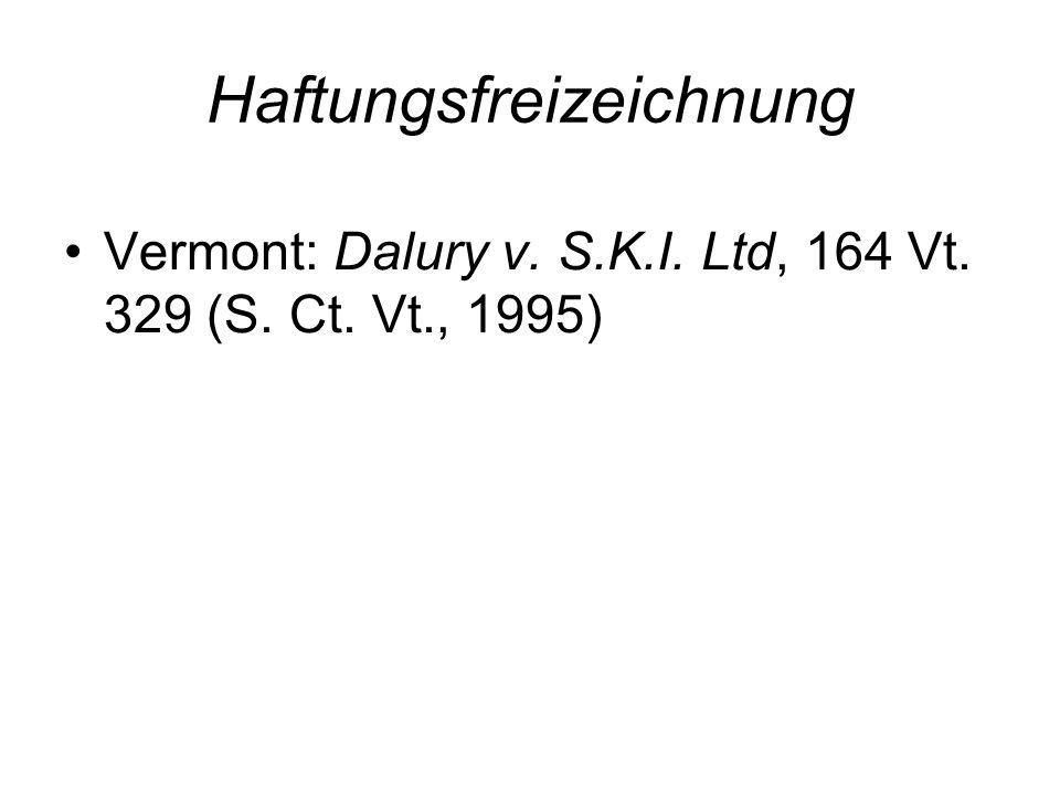 Haftungsfreizeichnung Vermont: Dalury v. S.K.I. Ltd, 164 Vt. 329 (S. Ct. Vt., 1995)