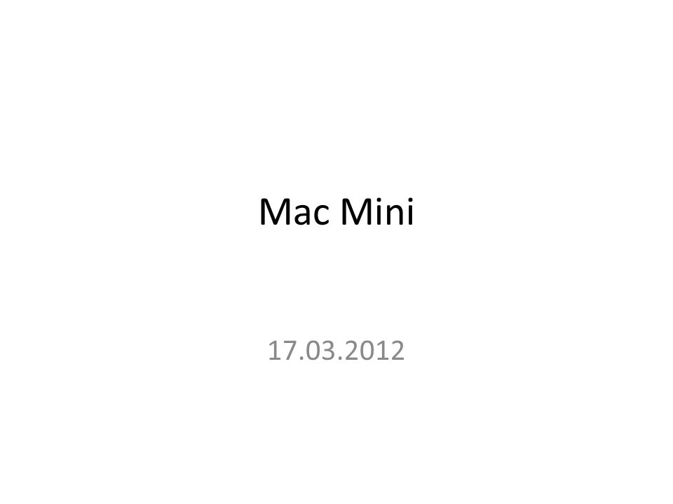 Mac Mini 17.03.2012