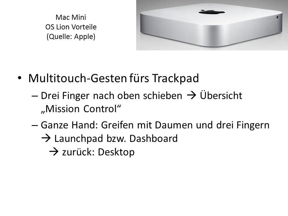 """Mac Mini OS Lion Vorteile (Quelle: Apple) Multitouch-Gesten fürs Trackpad – Drei Finger nach oben schieben  Übersicht """"Mission Control"""" – Ganze Hand:"""