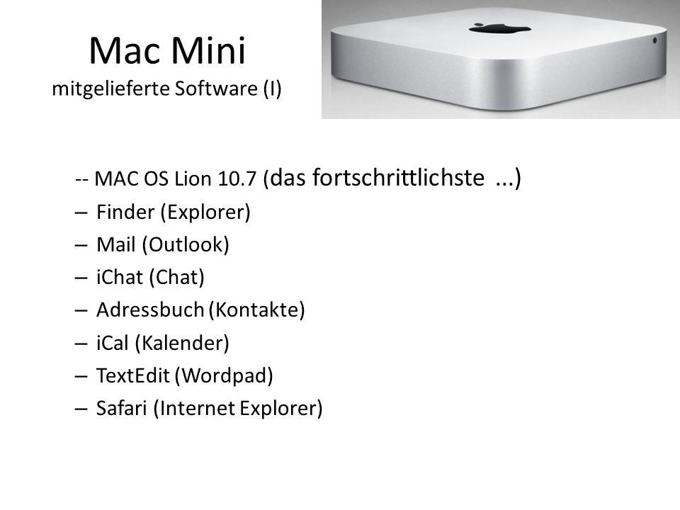 Mac Mini mitgelieferte Software (I) -- MAC OS Lion 10.7 ( das fortschrittlichste...) – Finder (Explorer) – Mail (Outlook) – iChat (Chat) – Adressbuch