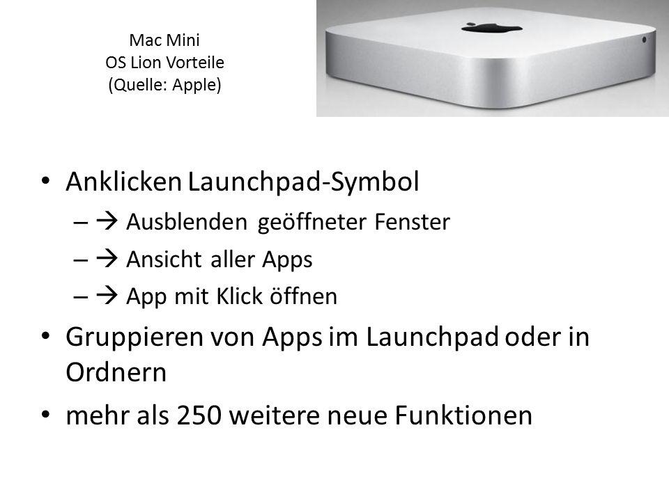 Anklicken Launchpad-Symbol –  Ausblenden geöffneter Fenster –  Ansicht aller Apps –  App mit Klick öffnen Gruppieren von Apps im Launchpad oder in