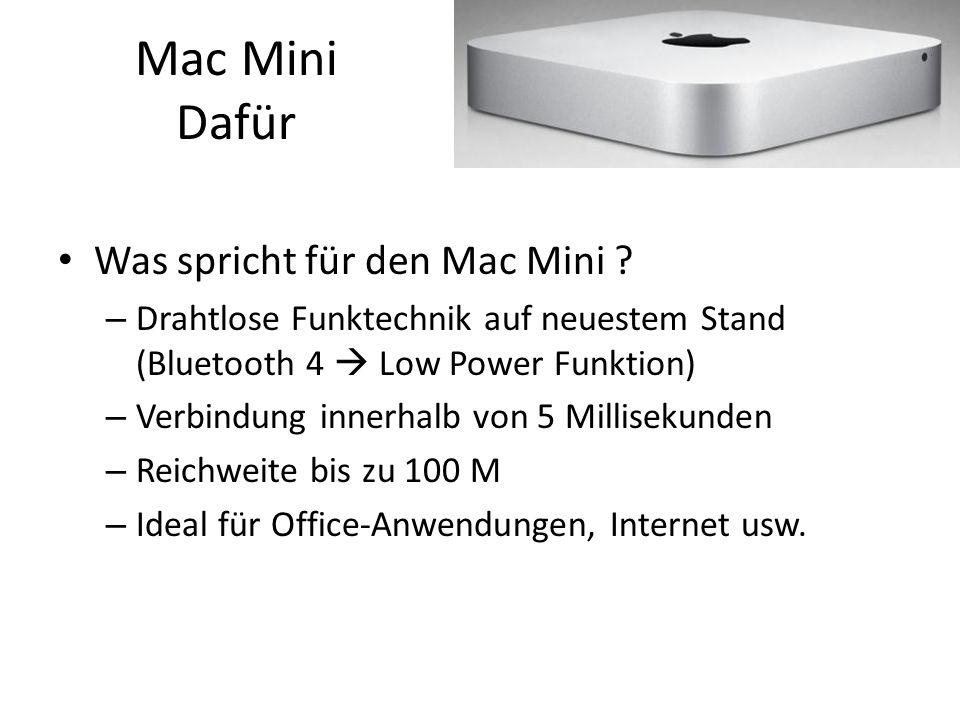 Mac Mini Dafür Was spricht für den Mac Mini ? – Drahtlose Funktechnik auf neuestem Stand (Bluetooth 4  Low Power Funktion) – Verbindung innerhalb von