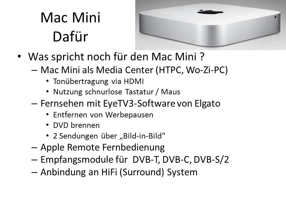 Mac Mini Dafür Was spricht noch für den Mac Mini ? – Mac Mini als Media Center (HTPC, Wo-Zi-PC) Tonübertragung via HDMI Nutzung schnurlose Tastatur /