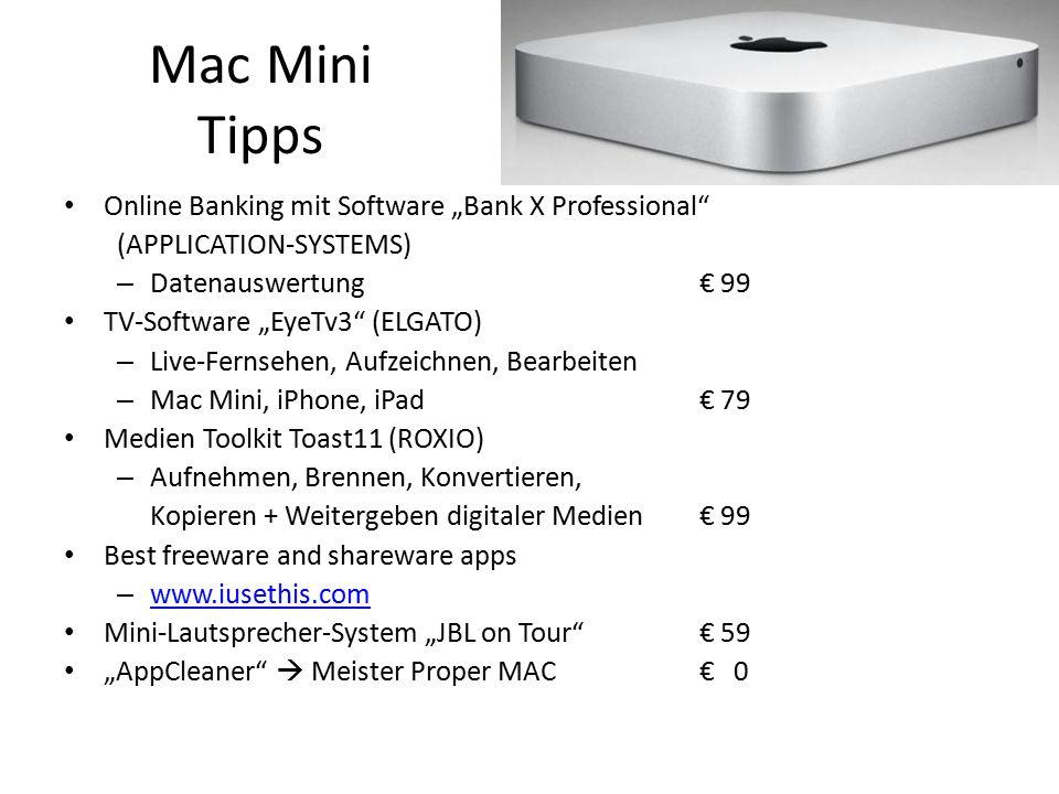 "Mac Mini Tipps Online Banking mit Software ""Bank X Professional"" (APPLICATION-SYSTEMS) – Datenauswertung€ 99 TV-Software ""EyeTv3"" (ELGATO) – Live-Fern"