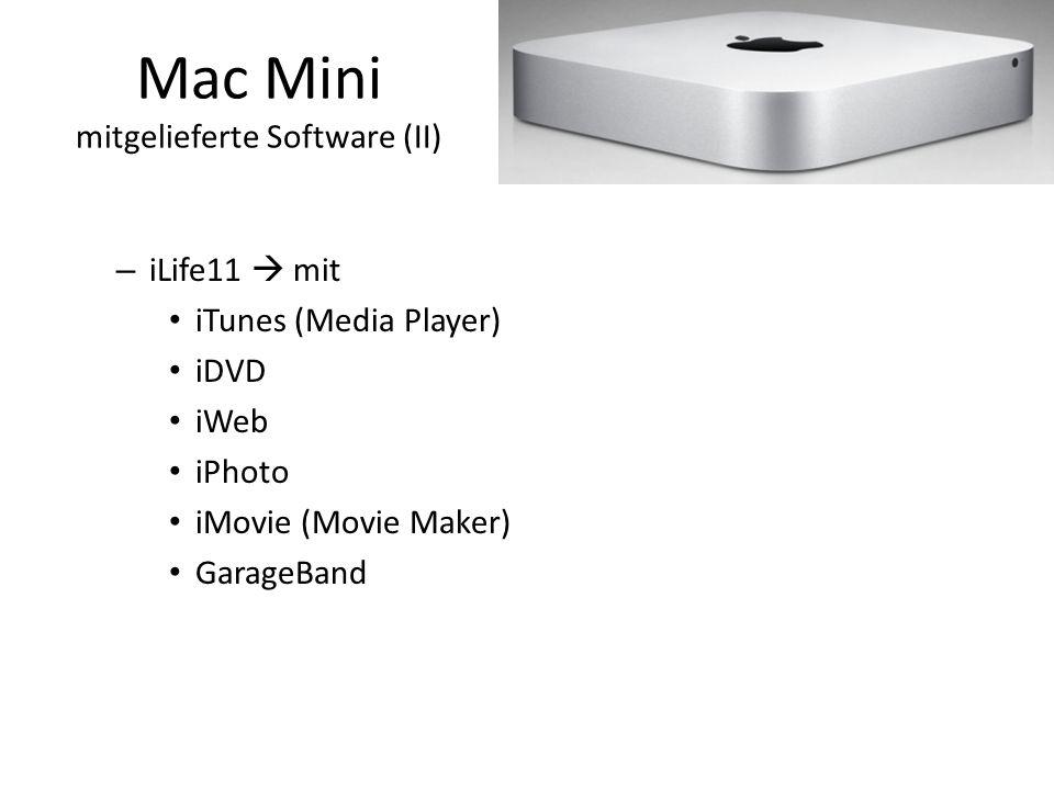 Mac Mini mitgelieferte Software (II) – iLife11  mit iTunes (Media Player) iDVD iWeb iPhoto iMovie (Movie Maker) GarageBand