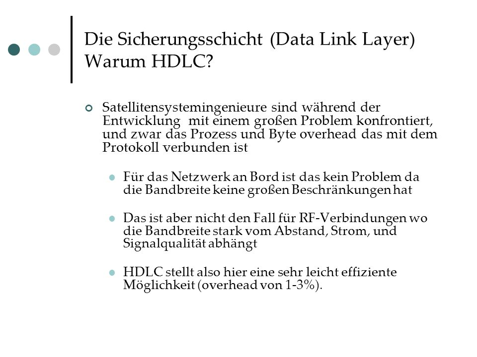 Die Sicherungsschicht (Data Link Layer) Warum HDLC.