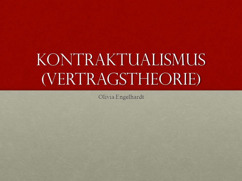 Kontraktualismus (Vertragstheorie) Olivia Engelhardt