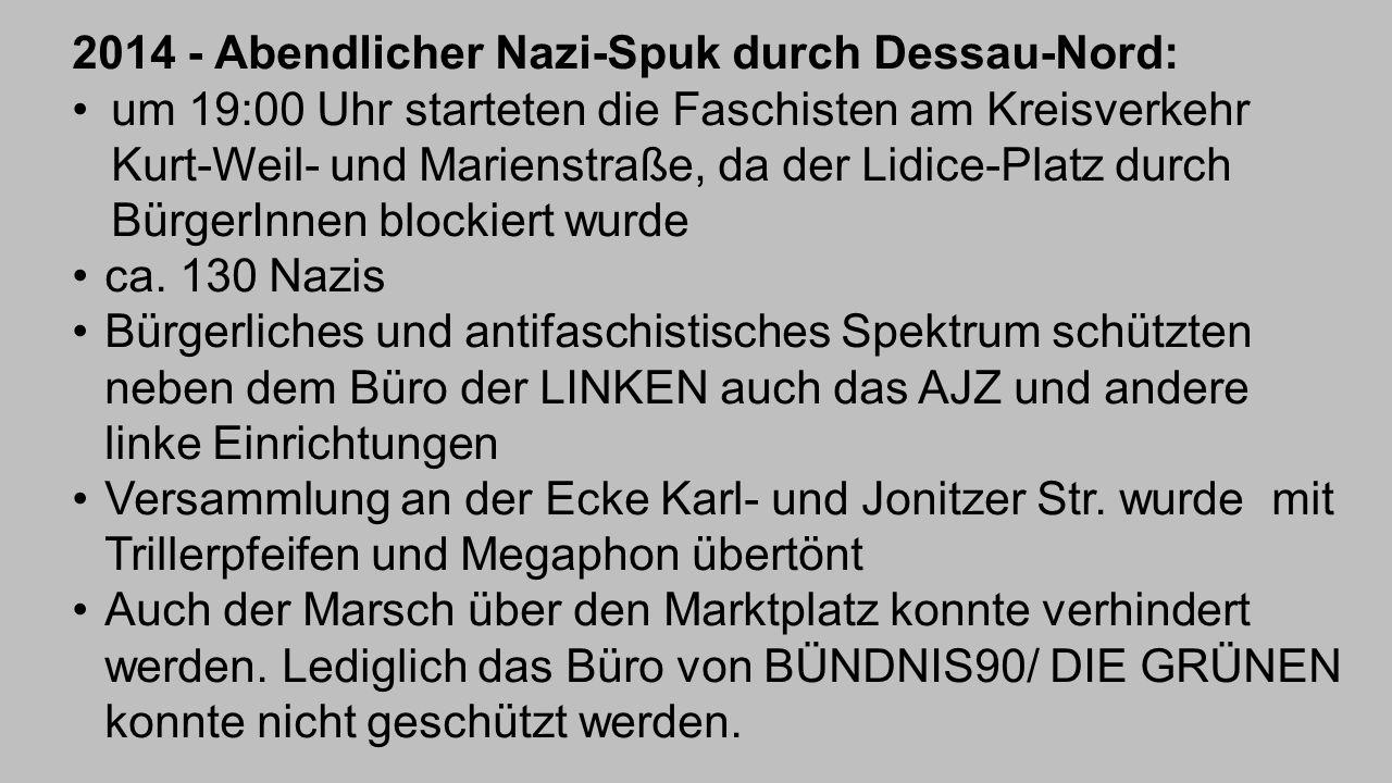 2014 - Abendlicher Nazi-Spuk durch Dessau-Nord: um 19:00 Uhr starteten die Faschisten am Kreisverkehr Kurt-Weil- und Marienstraße, da der Lidice-Platz
