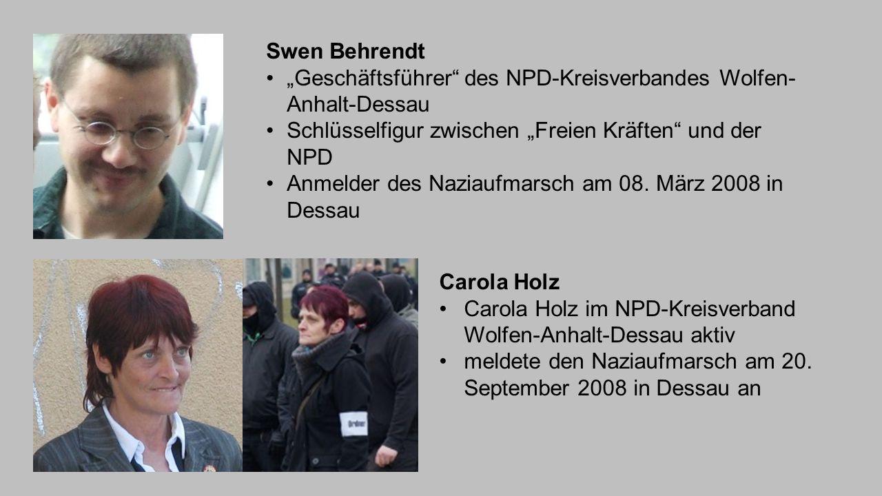 """Swen Behrendt """"Geschäftsführer"""" des NPD-Kreisverbandes Wolfen- Anhalt-Dessau Schlüsselfigur zwischen """"Freien Kräften"""" und der NPD Anmelder des Naziauf"""
