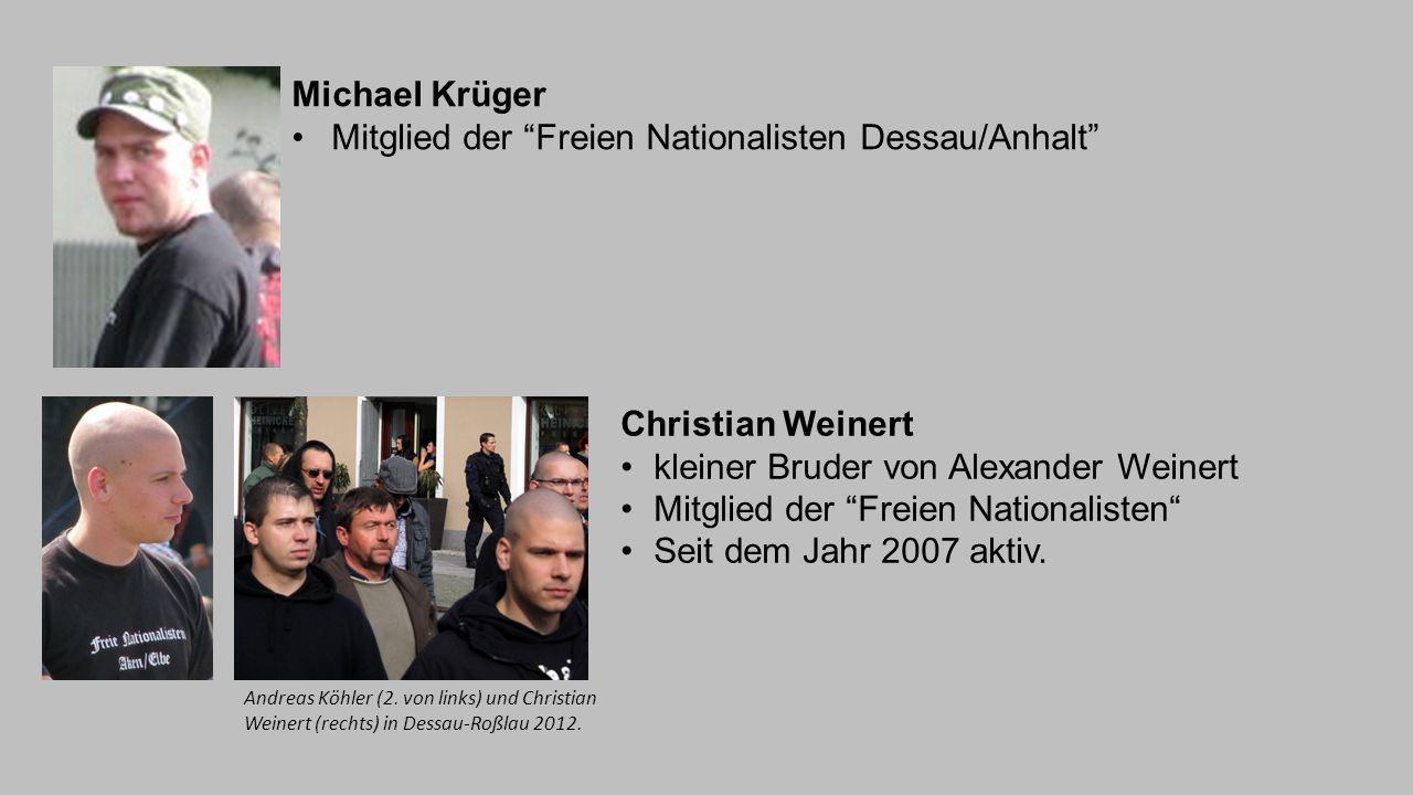"""Michael Krüger Mitglied der """"Freien Nationalisten Dessau/Anhalt"""" Christian Weinert kleiner Bruder von Alexander Weinert Mitglied der """"Freien Nationali"""