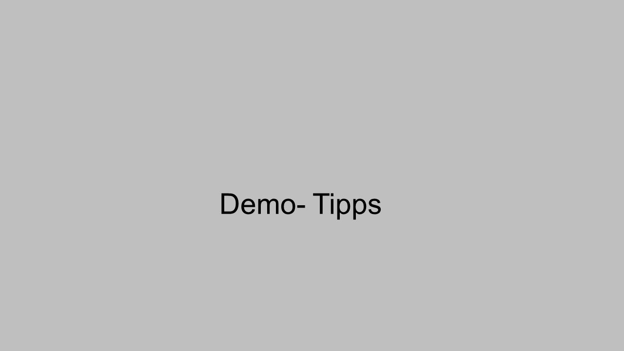 Demo- Tipps