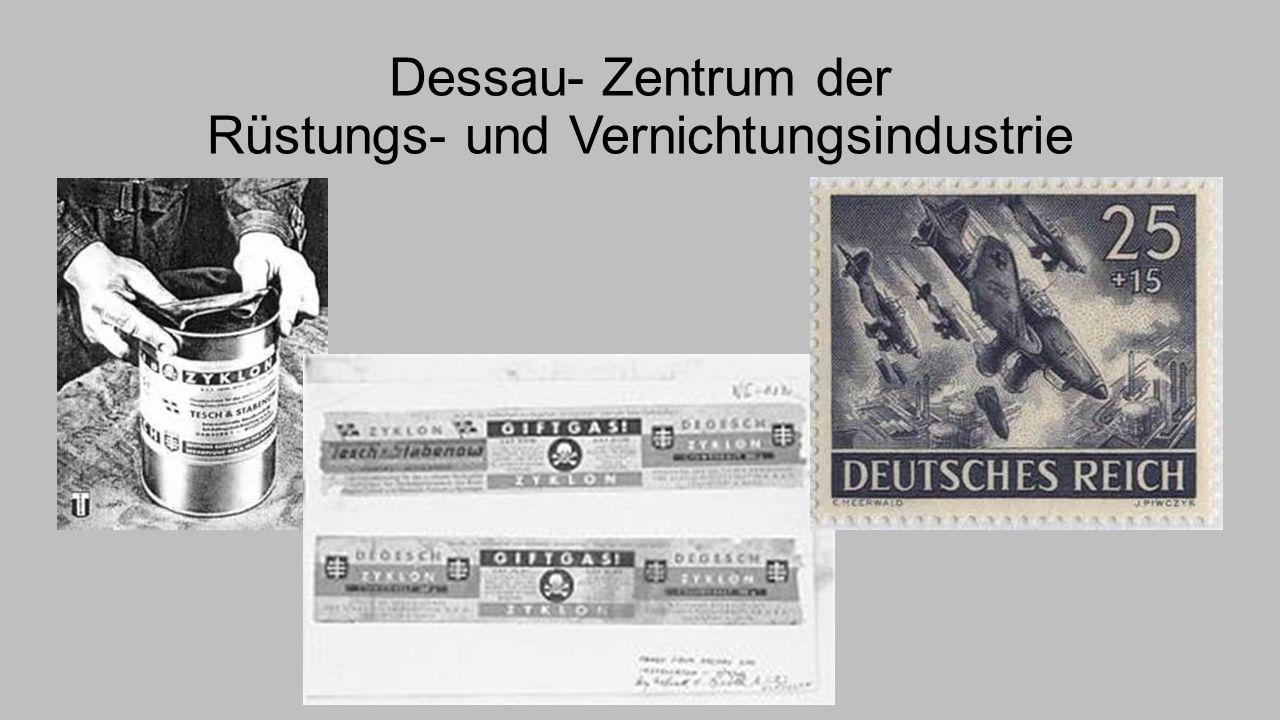Herstellung von Kampfflugzeugen in den Junkers- Werken Hauptproduktionsort des Schädlingsbekämpfungsmittel Zyklon B.