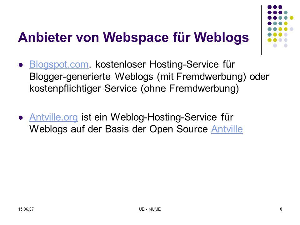 15.06.07UE - MUME8 Anbieter von Webspace für Weblogs Blogspot.com. kostenloser Hosting-Service für Blogger-generierte Weblogs (mit Fremdwerbung) oder