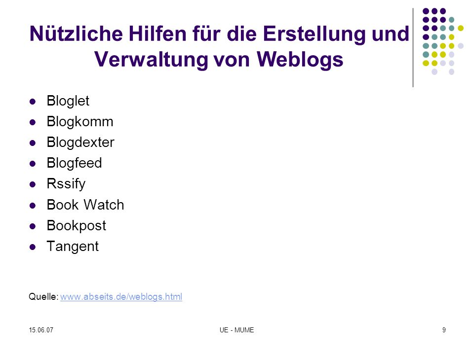 15.06.07UE - MUME9 Nützliche Hilfen für die Erstellung und Verwaltung von Weblogs Bloglet Blogkomm Blogdexter Blogfeed Rssify Book Watch Bookpost Tang