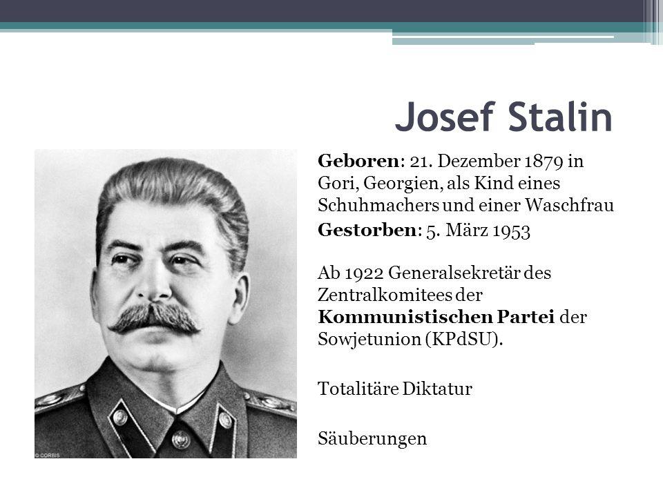 Josef Stalin Geboren: 21.