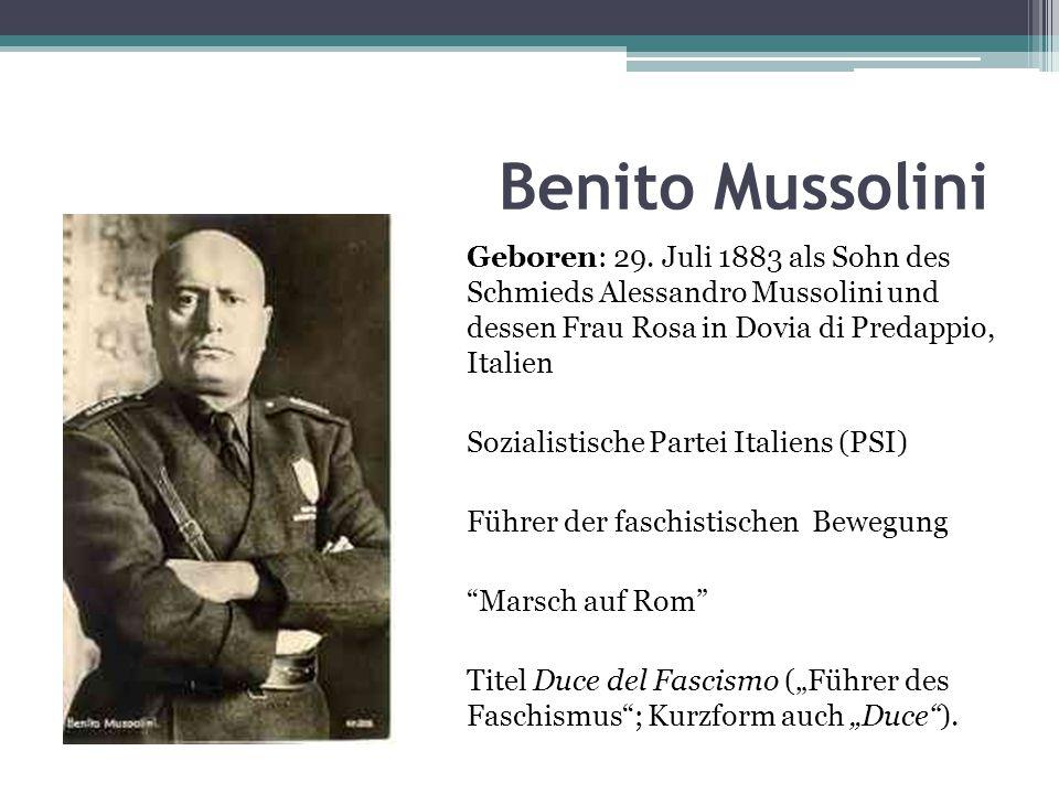 Benito Mussolini Geboren: 29.
