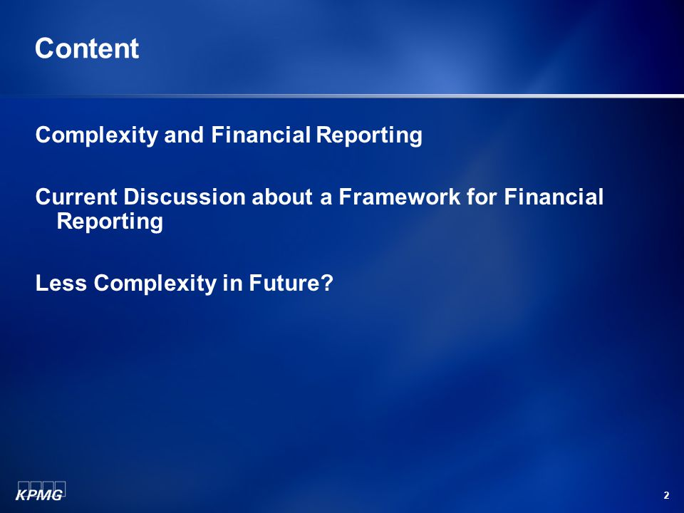 2 Content Complexity and Financial Reporting Current Discussion about a Framework for Financial Reporting Less Complexity in Future