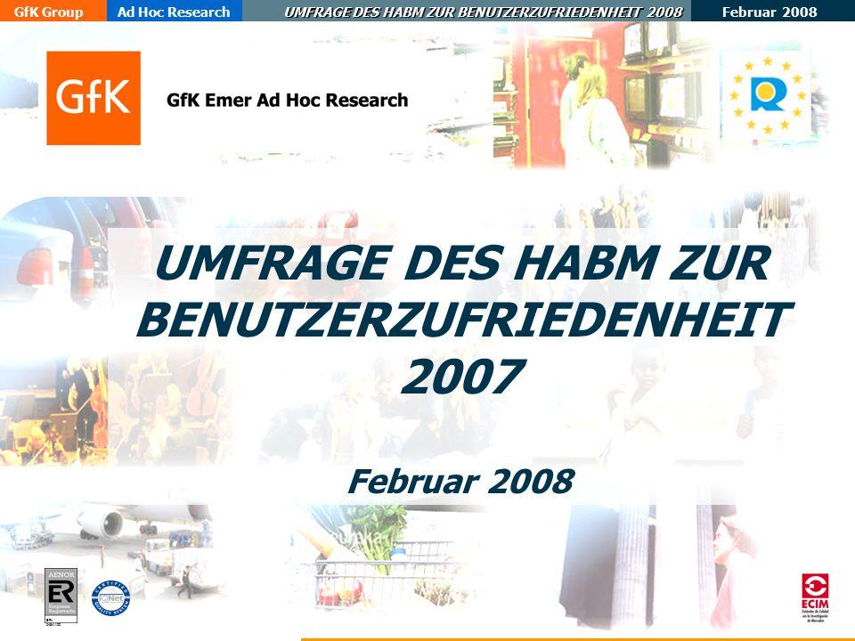 Februar 2008 GfK GroupAd Hoc Research UMFRAGE DES HABM ZUR BENUTZERZUFRIEDENHEIT 2008 ER- 0484/1/00 UMFRAGE DES HABM ZUR BENUTZERZUFRIEDENHEIT 2007 Februar 2008