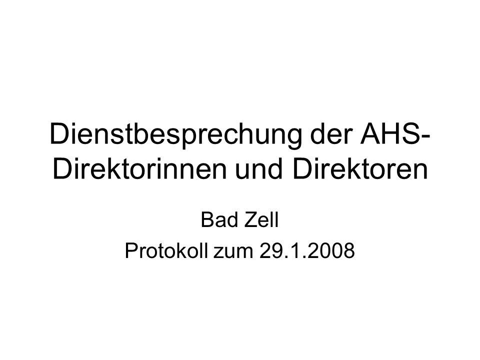 Dienstbesprechung der AHS- Direktorinnen und Direktoren Bad Zell Protokoll zum 29.1.2008